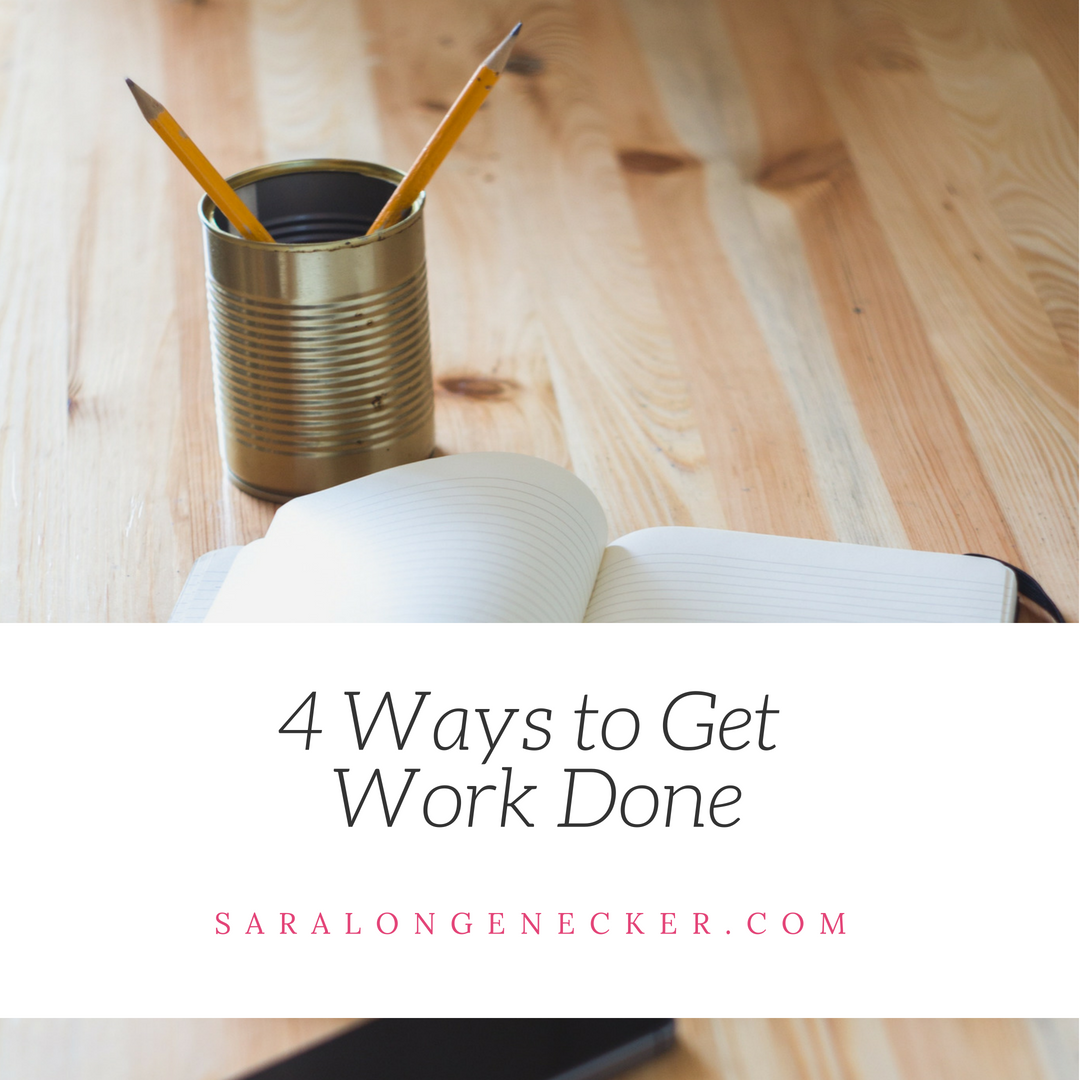 4 ways to get work done