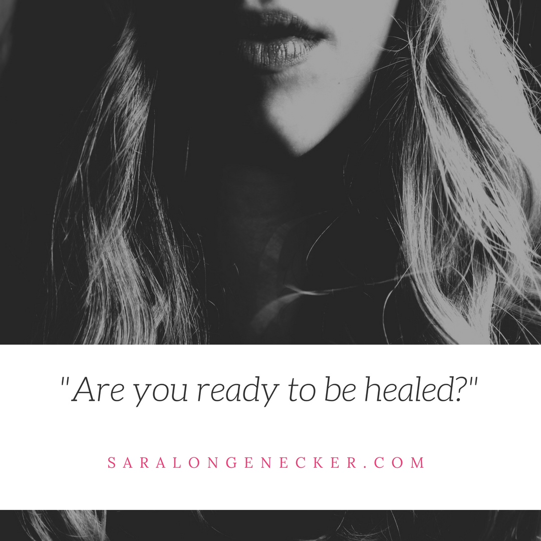 are you ready to be healed
