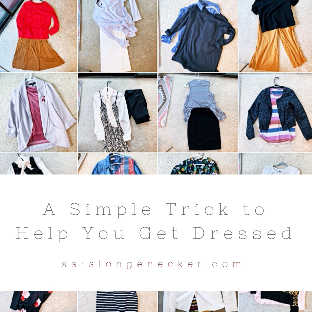 simple trick to help you get dressed