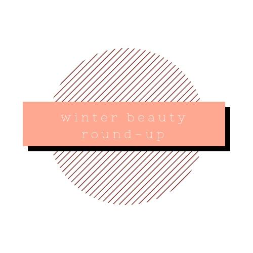 winter beauty roundup