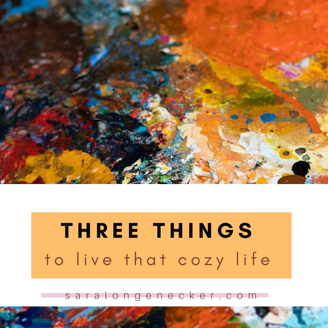 three things cozy life